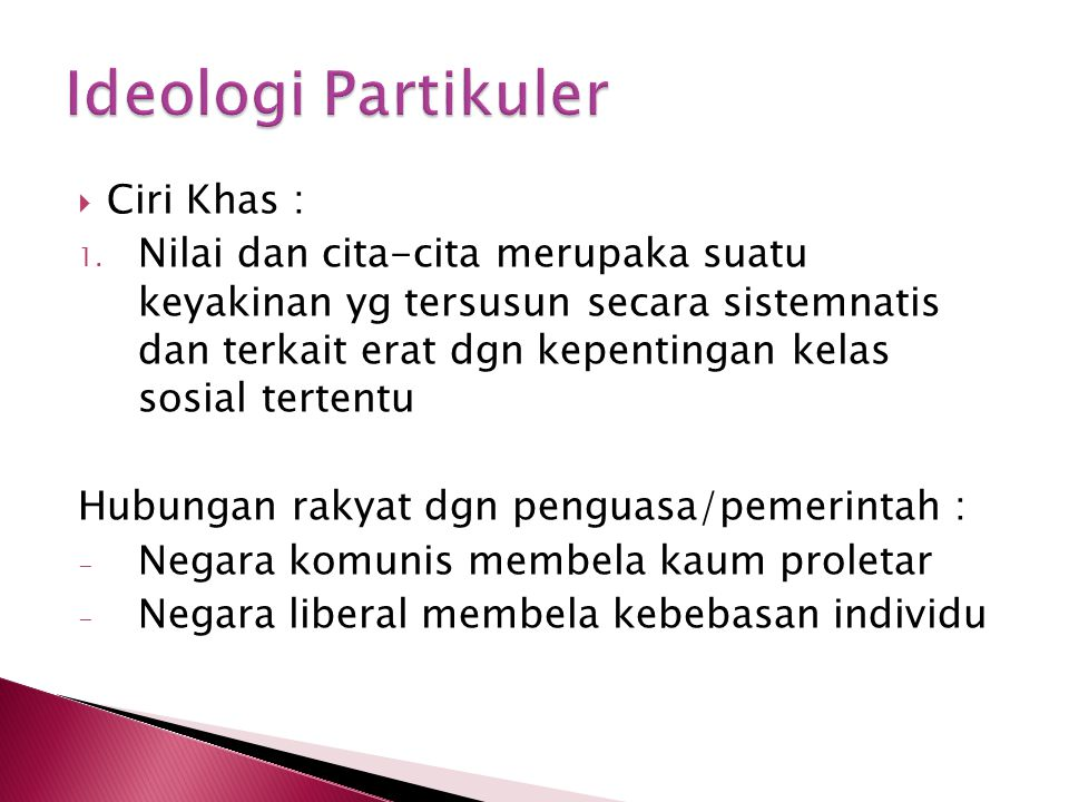 Ideologi Partikuler Ciri Khas :