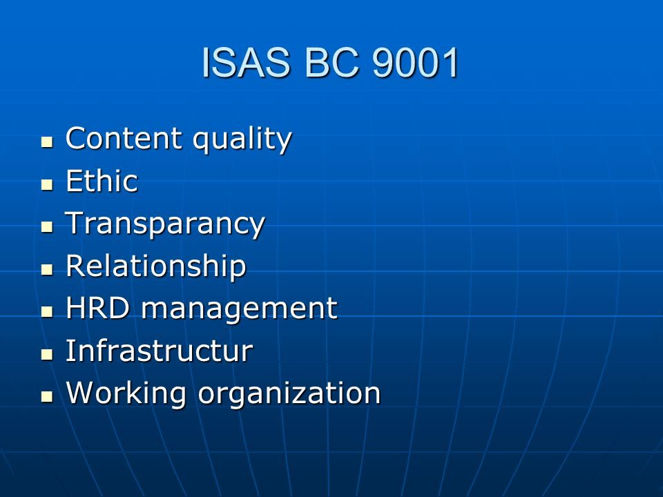 ISAS BC 9001 Content quality Ethic Transparancy Relationship