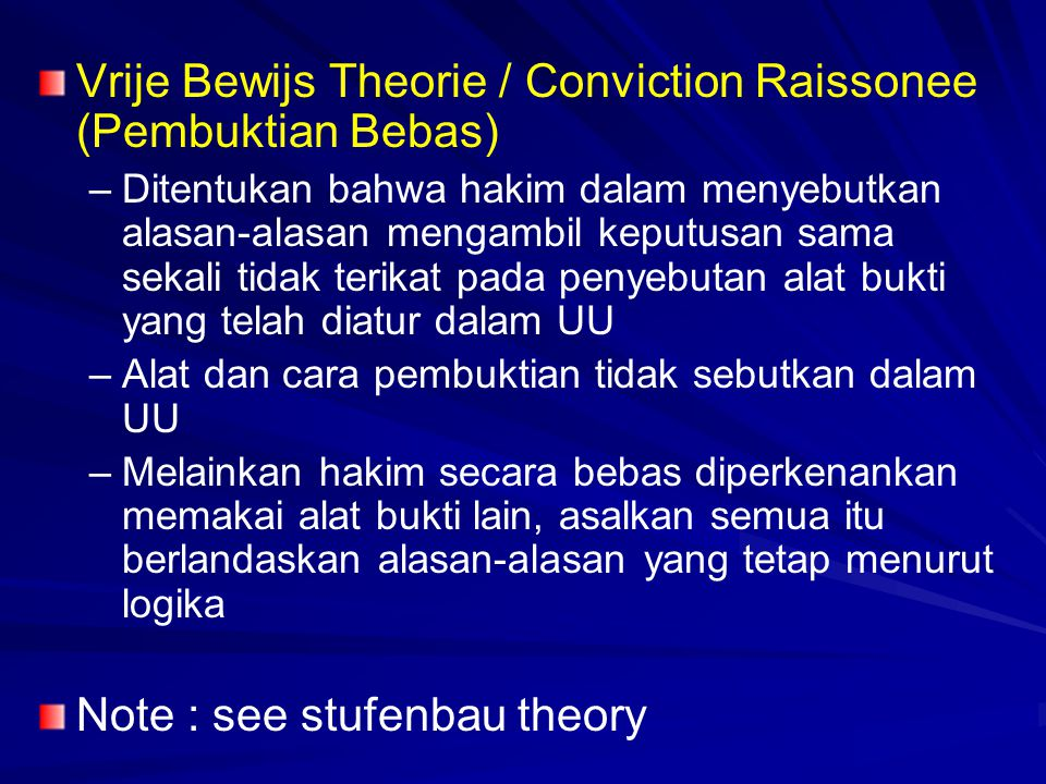 Vrije Bewijs Theorie / Conviction Raissonee (Pembuktian Bebas)