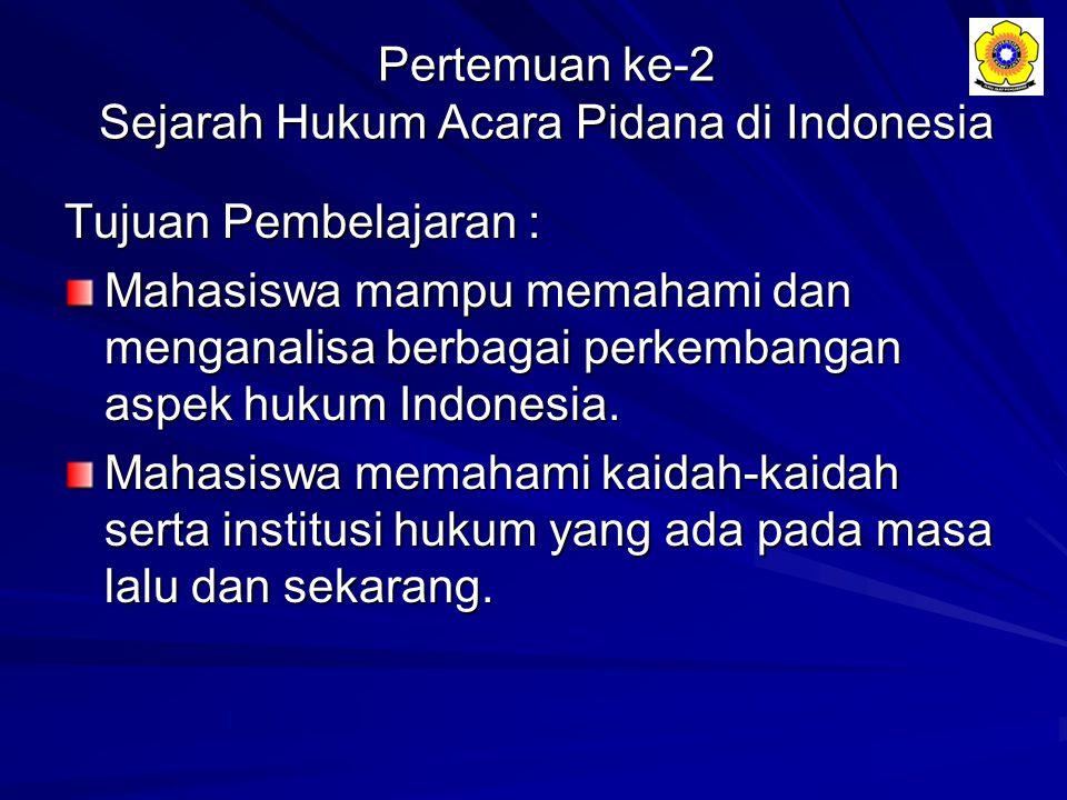 Pertemuan ke-2 Sejarah Hukum Acara Pidana di Indonesia