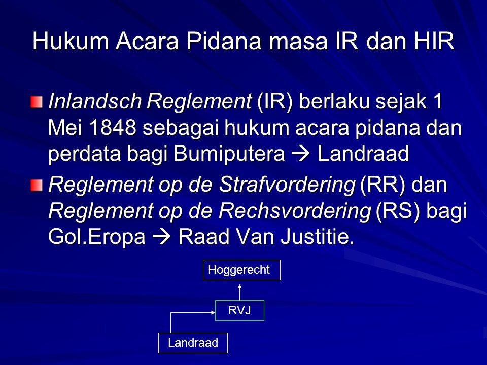 Hukum Acara Pidana masa IR dan HIR