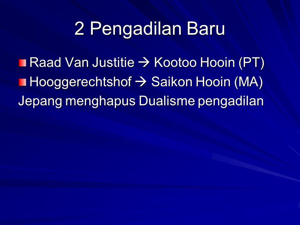 2 Pengadilan Baru Raad Van Justitie  Kootoo Hooin (PT)
