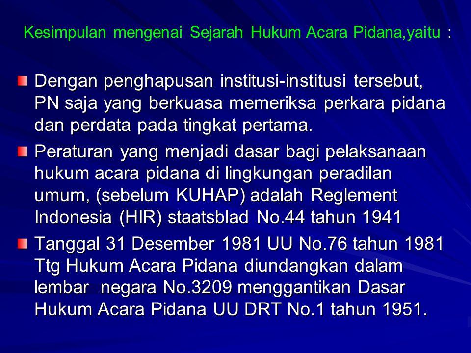 Kesimpulan mengenai Sejarah Hukum Acara Pidana,yaitu :