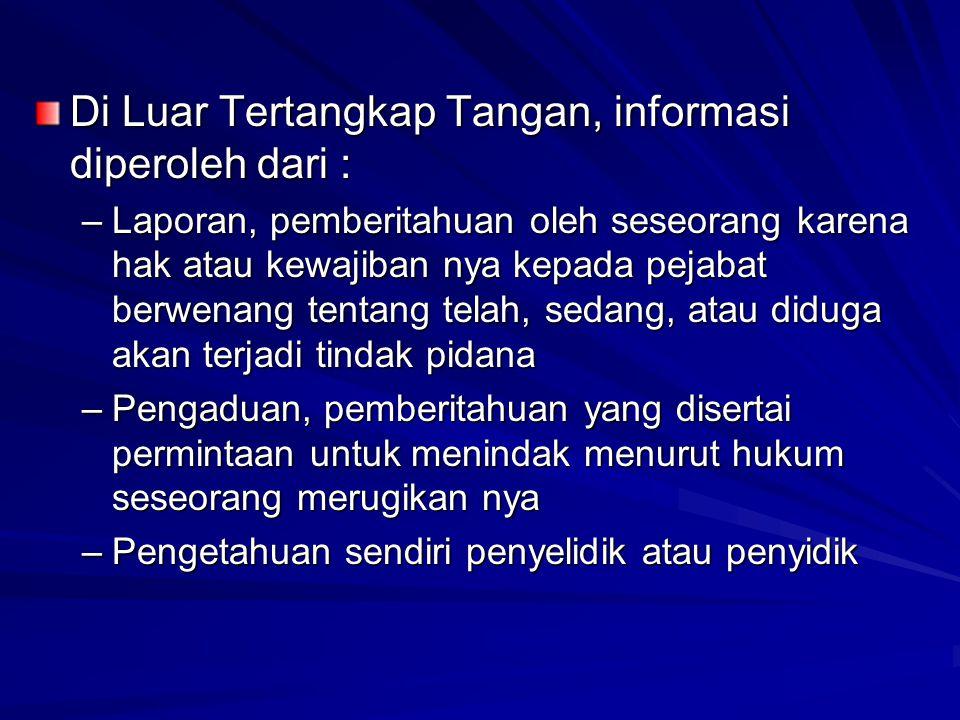 Di Luar Tertangkap Tangan, informasi diperoleh dari :