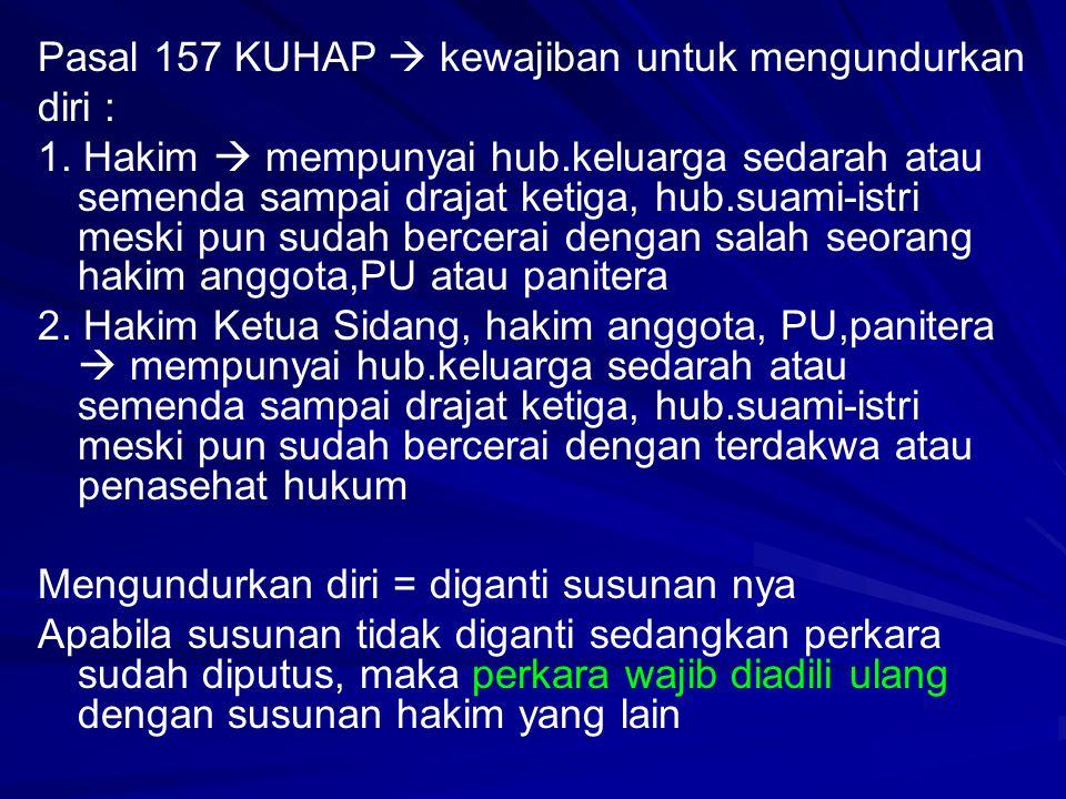 Pasal 157 KUHAP  kewajiban untuk mengundurkan