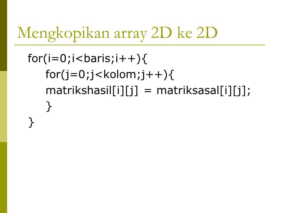 Mengkopikan array 2D ke 2D