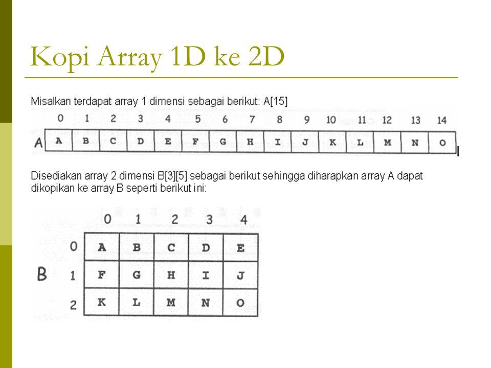 Kopi Array 1D ke 2D