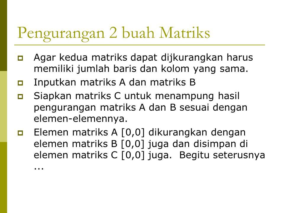 Pengurangan 2 buah Matriks