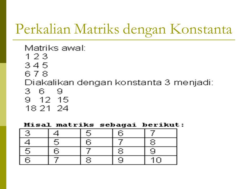 Perkalian Matriks dengan Konstanta