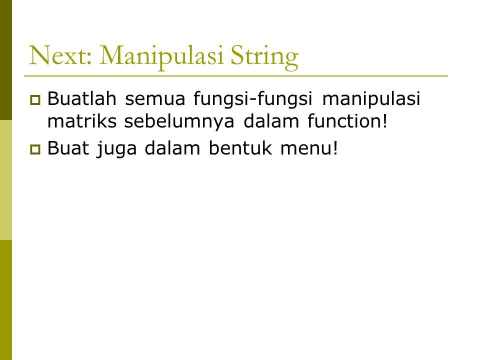 Next: Manipulasi String