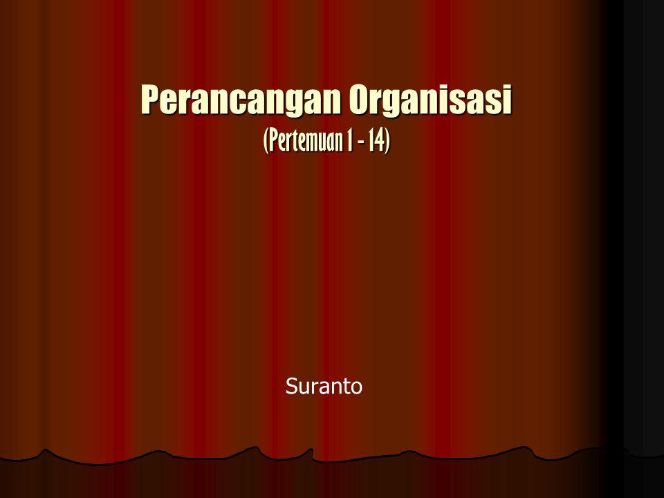 Perancangan Organisasi (Pertemuan 1 - 14)