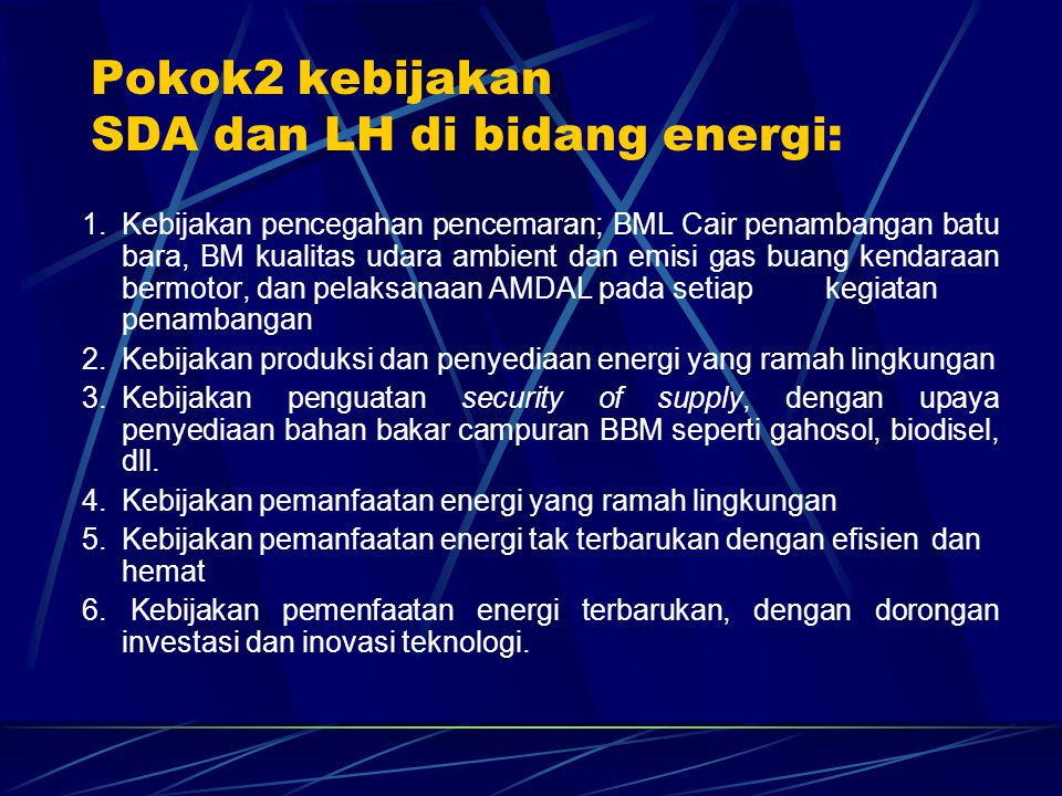 Pokok2 kebijakan SDA dan LH di bidang energi: