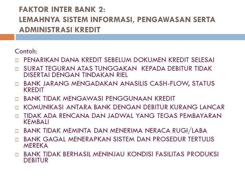 FAKTOR INTER BANK 2: LEMAHNYA SISTEM INFORMASI, PENGAWASAN SERTA ADMINISTRASI KREDIT