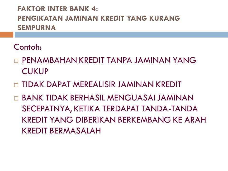 FAKTOR INTER BANK 4: PENGIKATAN JAMINAN KREDIT YANG KURANG SEMPURNA