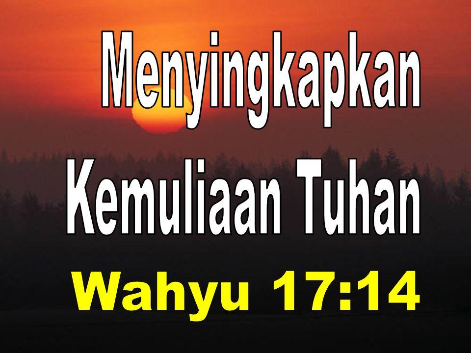 Menyingkapkan Kemuliaan Tuhan Wahyu 17:14