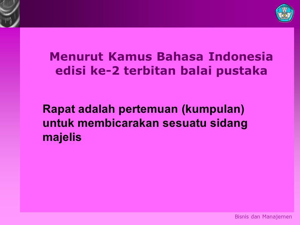 Menurut Kamus Bahasa Indonesia edisi ke-2 terbitan balai pustaka