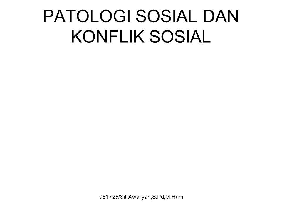 PATOLOGI SOSIAL DAN KONFLIK SOSIAL