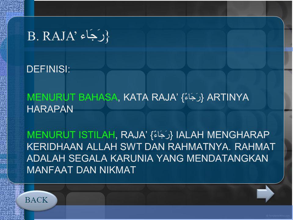 B. RAJA' {رَجَاء DEFINISI: