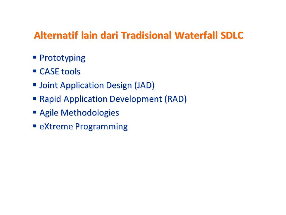 Alternatif lain dari Tradisional Waterfall SDLC