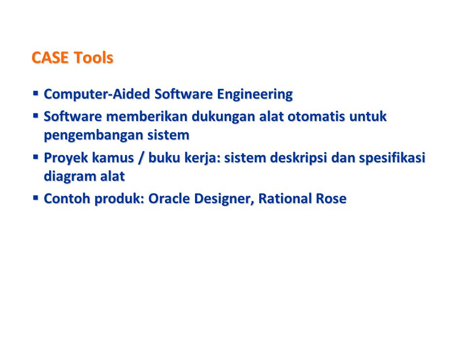 CASE Tools Computer-Aided Software Engineering