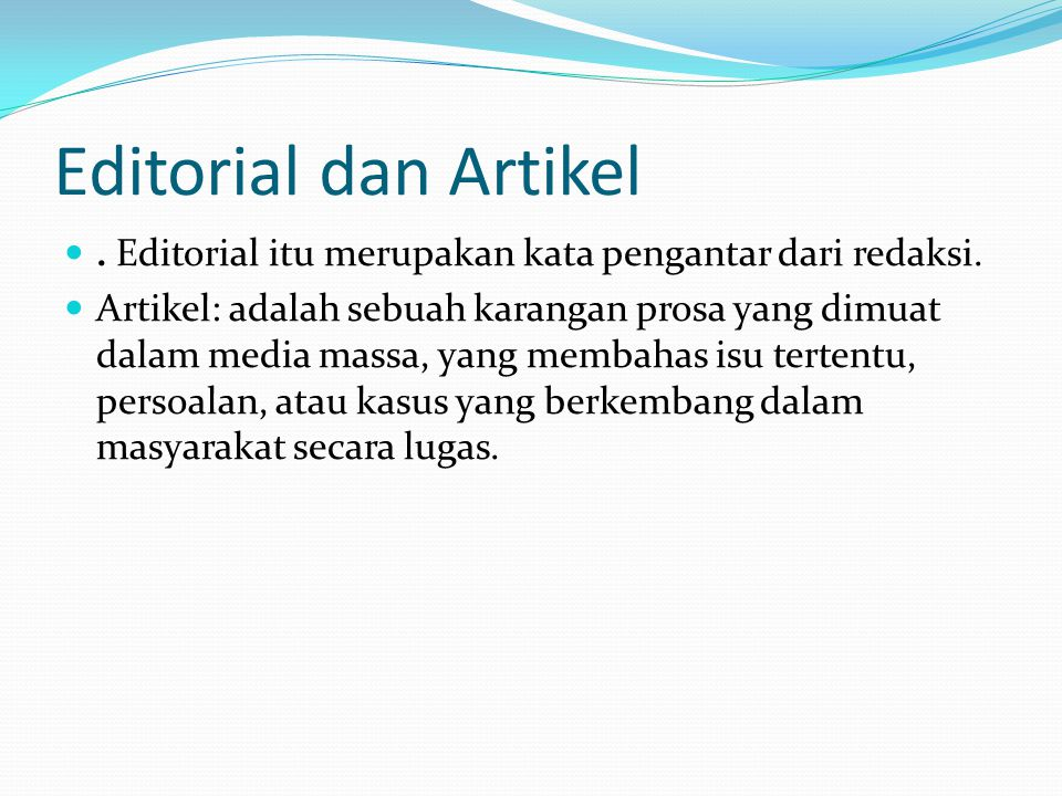Editorial dan Artikel . Editorial itu merupakan kata pengantar dari redaksi.