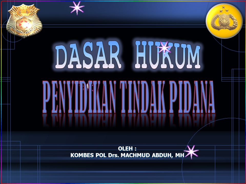 PENYIDIKAN TINDAK PIDANA KOMBES POL Drs. MACHMUD ABDUH, MH