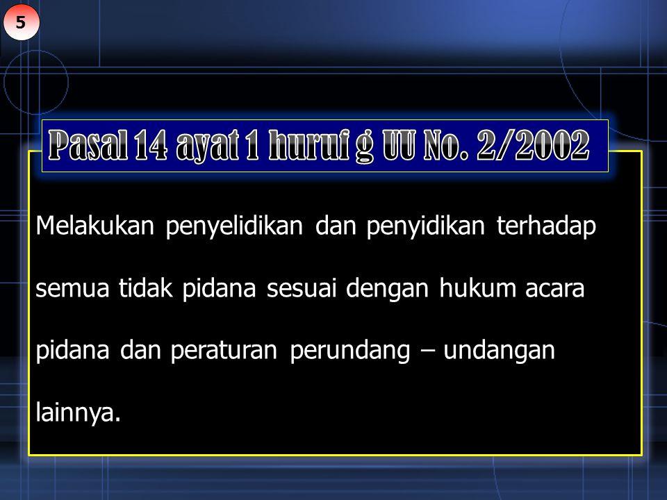 Pasal 14 ayat 1 huruf g UU No. 2/2002