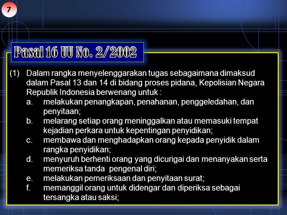 7 Pasal 16 UU No. 2/2002.