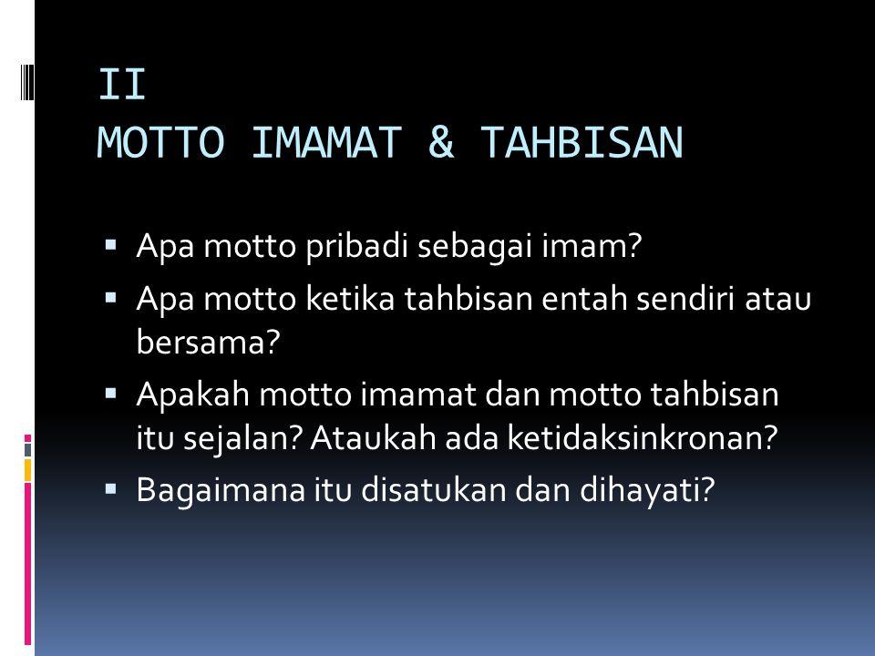 II MOTTO IMAMAT & TAHBISAN