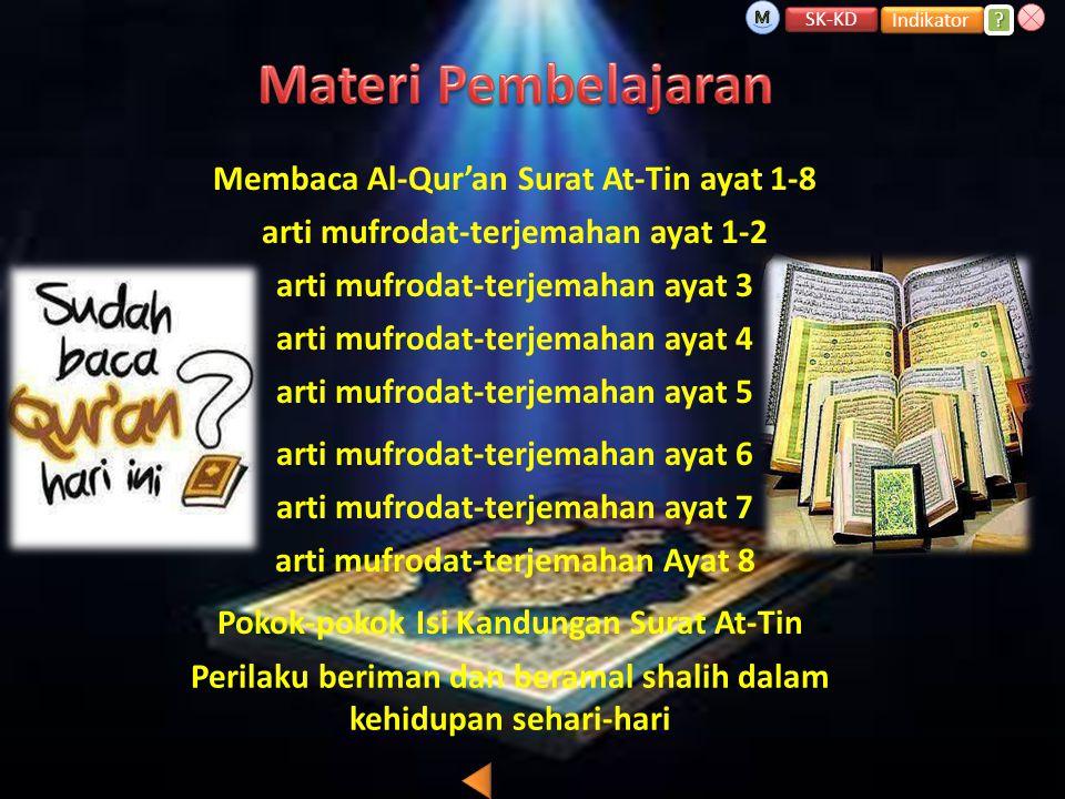 Materi Pembelajaran Membaca Al-Qur'an Surat At-Tin ayat 1-8