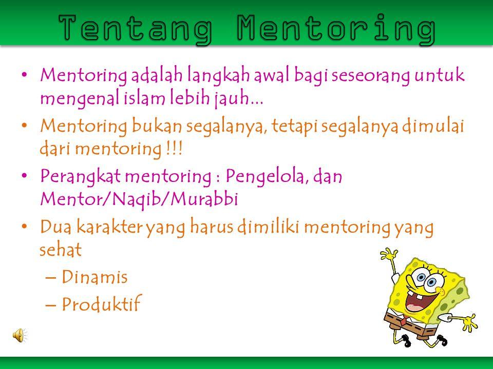 Tentang Mentoring Mentoring adalah langkah awal bagi seseorang untuk mengenal islam lebih jauh...