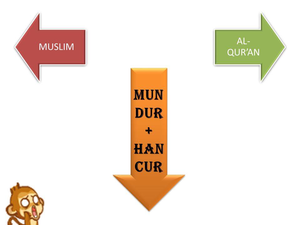 MUSLIM AL-QUR'AN MUNDUR + HANCUR