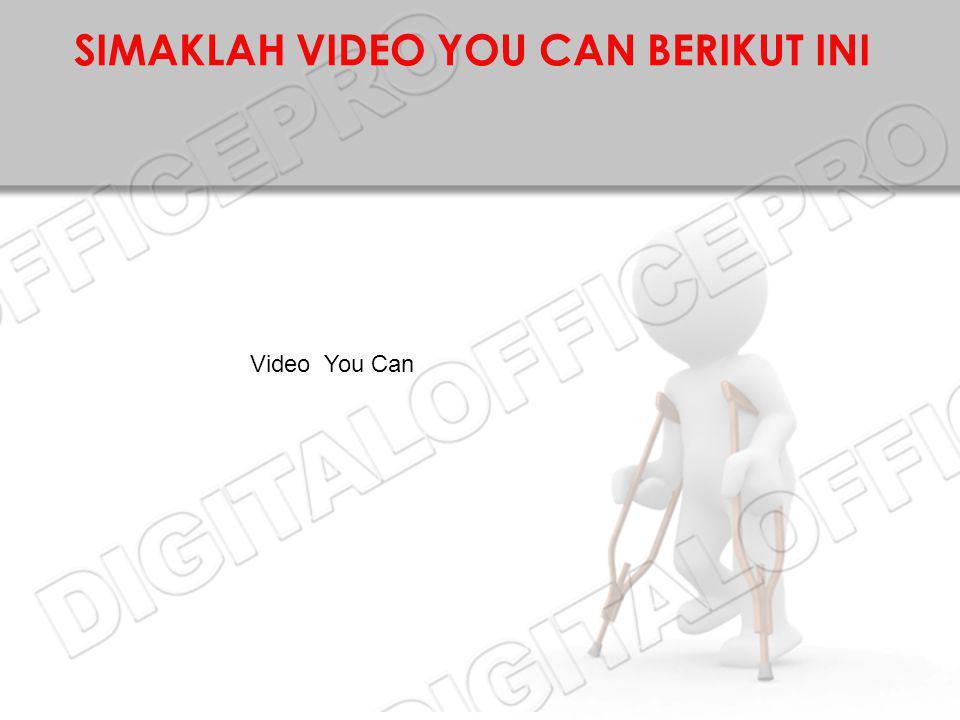 SIMAKLAH VIDEO YOU CAN BERIKUT INI