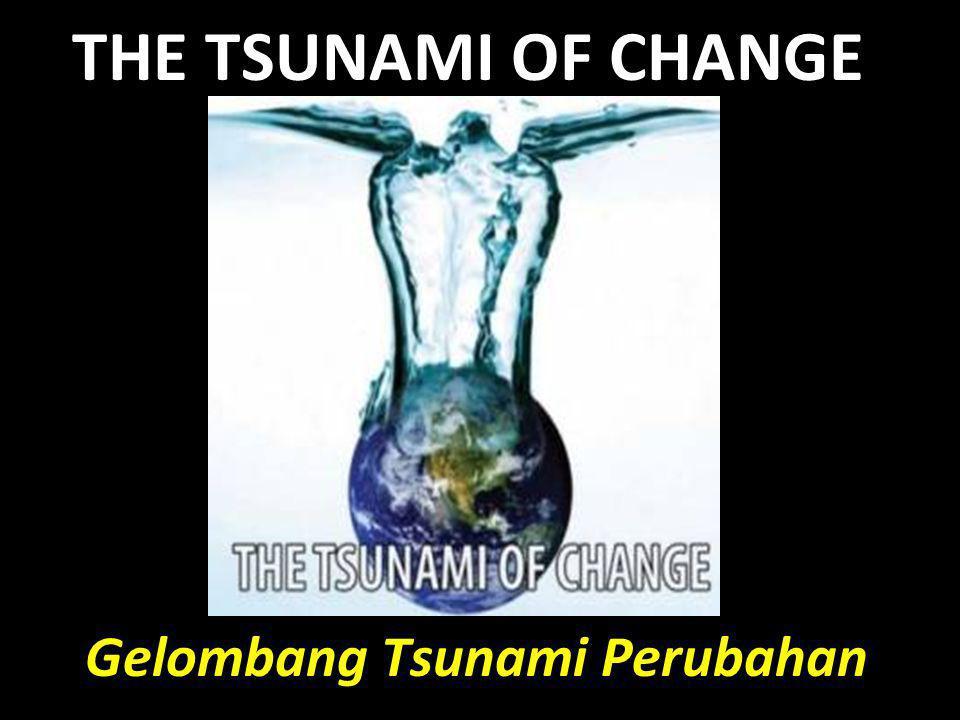Gelombang Tsunami Perubahan
