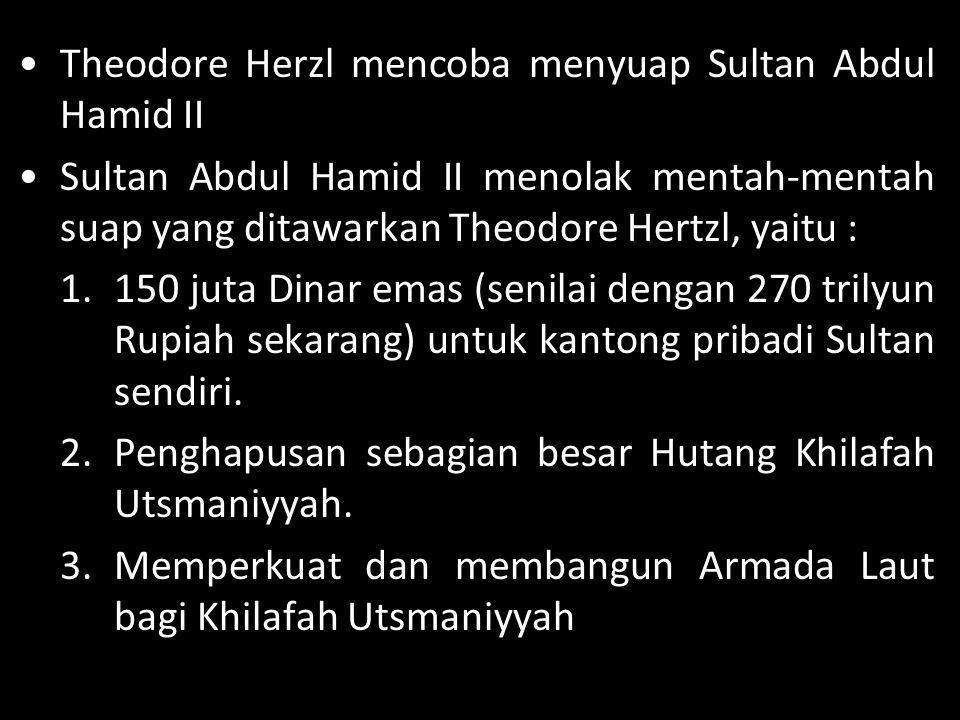 Theodore Herzl mencoba menyuap Sultan Abdul Hamid II