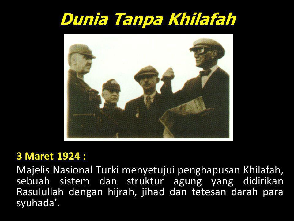 Dunia Tanpa Khilafah 3 Maret 1924 :