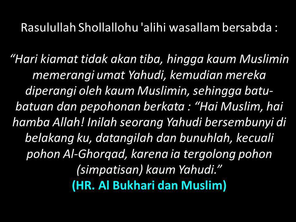 (HR. Al Bukhari dan Muslim)
