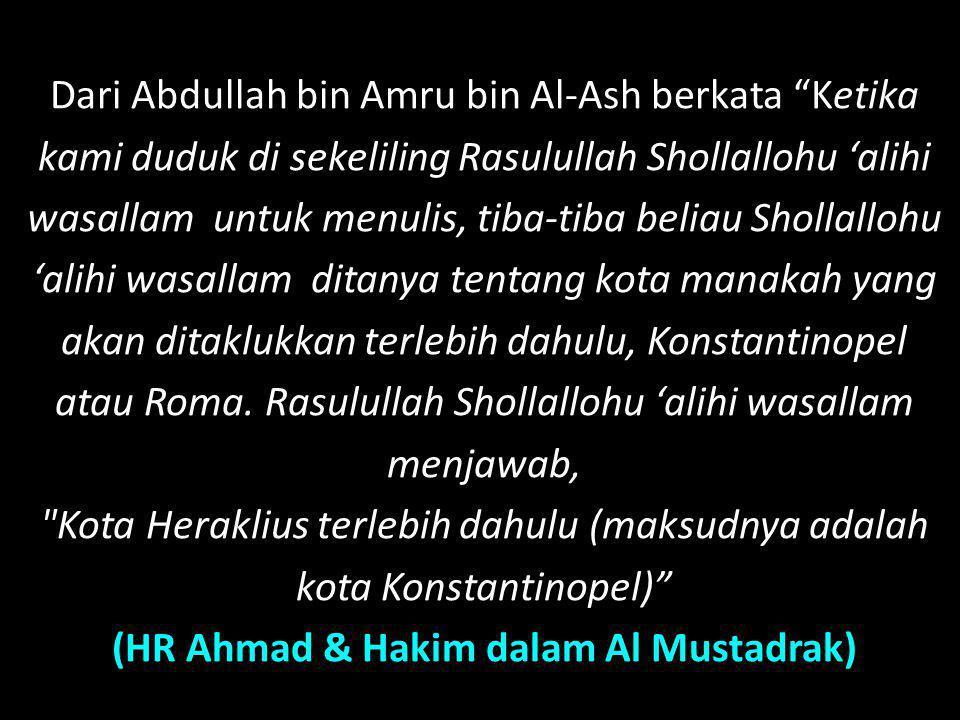 (HR Ahmad & Hakim dalam Al Mustadrak)