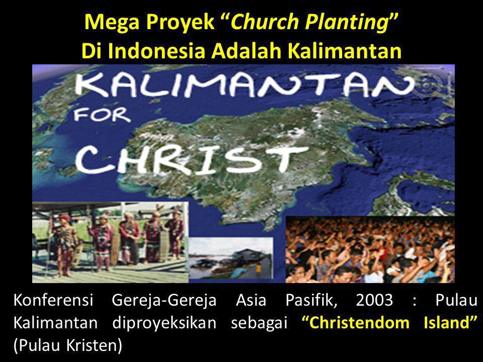 Mega Proyek Church Planting Di Indonesia Adalah Kalimantan