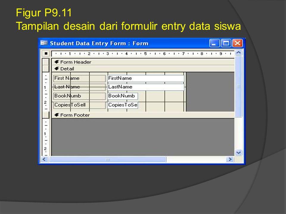Figur P9.11 Tampilan desain dari formulir entry data siswa