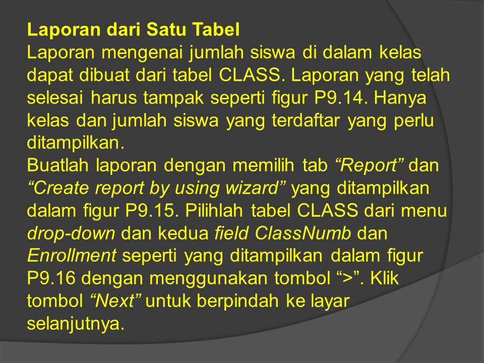 Laporan dari Satu Tabel Laporan mengenai jumlah siswa di dalam kelas dapat dibuat dari tabel CLASS.