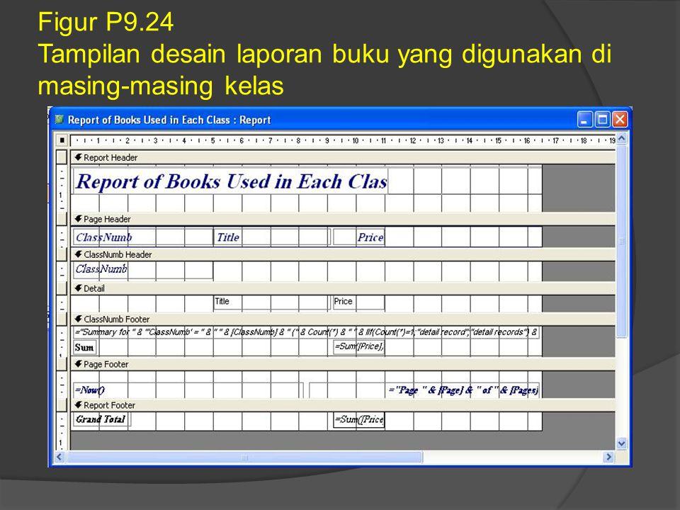 Figur P9.24 Tampilan desain laporan buku yang digunakan di masing-masing kelas