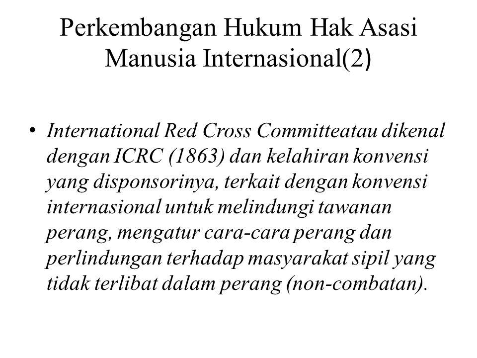 Perkembangan Hukum Hak Asasi Manusia Internasional(2)