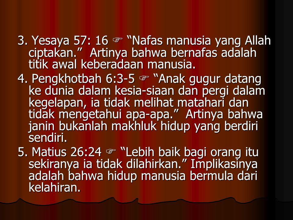 3. Yesaya 57: 16  Nafas manusia yang Allah ciptakan