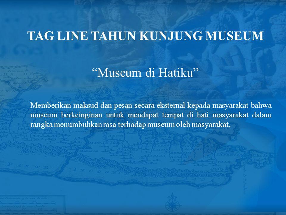 TAG LINE TAHUN KUNJUNG MUSEUM