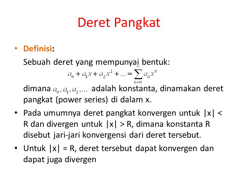 Deret Pangkat Definisi: Sebuah deret yang mempunyai bentuk:
