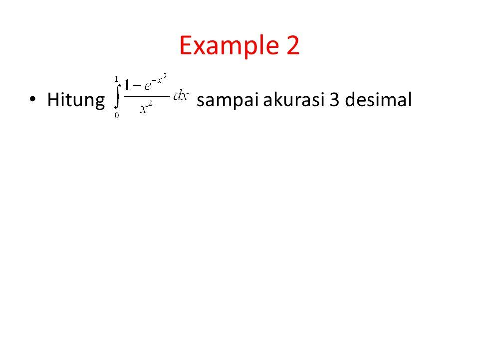 Example 2 Hitung sampai akurasi 3 desimal