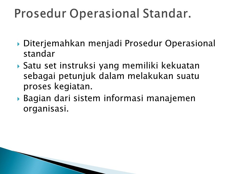 Prosedur Operasional Standar.