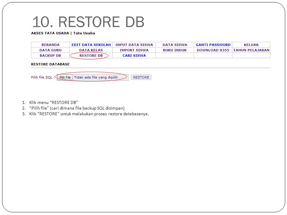 10. RESTORE DB Klik menu RESTORE DB