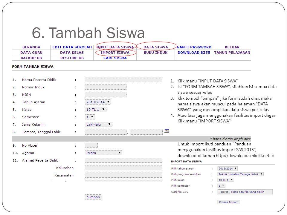 6. Tambah Siswa Klik menu INPUT DATA SISWA